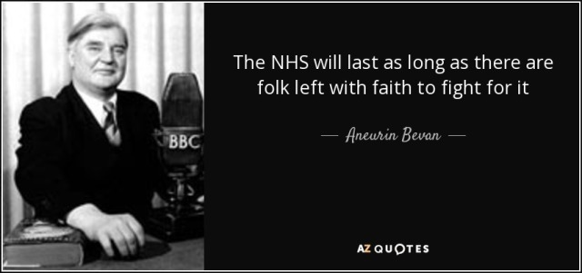 quote-the-nhs-will-last-as-long-as-there-are-folk-left-with-faith-to-fight-for-it-aneurin-bevan-120-46-49